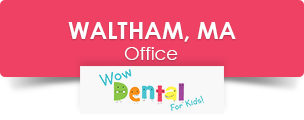 waltham ma pediatric dental office - contact wow dental for kids